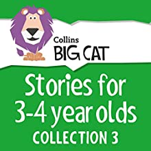 Stories for 3 to 4 year olds: Collection 3 (Collins Big Cat Audio) Audiobook by  Collins Big Cat Narrated by  Collins
