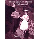 Three years in starch.by Maud Harris
