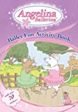 Angelina Ballerina's Ballet Fun Activity Book
