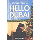 Hello Dubai: Skiing, Sand and Shopping in the World's Weirdest Cityby Joe Bennett