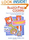 Allergy-free Cooking: How To Survive The Elimination Diet And Eat Happily Ever After