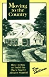 img - for Moving To The Country by Don Skillman (1995-12-01) book / textbook / text book