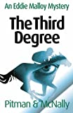 The Third Degree (Eddie Malloy) (Volume 5)