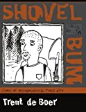 img - for Shovel Bum: Comix of Archaeological Field Life book / textbook / text book
