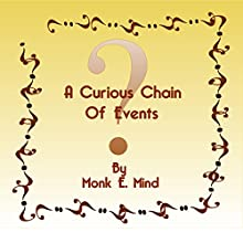 A Curious Chain of Events (       UNABRIDGED) by Monk E. Mind Narrated by Roland Sickenberger