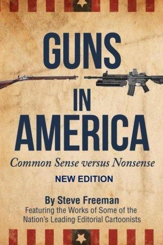 Guns In America:: Common Sense versus Nonsense (Volume 2) (America Gun Book compare prices)