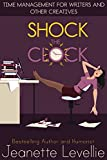 img - for Shock the Clock: Time Management for Inspired Writers and Other Creatives (Writing With Excellence) book / textbook / text book