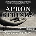 Apron Strings Audiobook by Mary Morony Narrated by Wendy Hilton