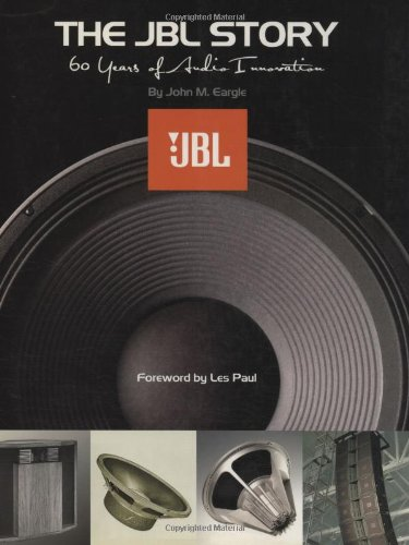 The Jbl Story - Sixty Years Of Audio Innovation