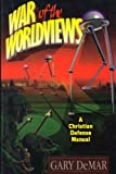 War of the Worldviews: A Christian Defense Manual (0915815125) by DeMar, Gary