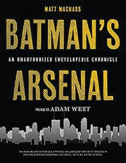Book Cover: Batman's Arsenal: An Encyclopedic Chronicle