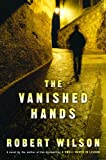 The Vanished Hands (0151008418) by Wilson, Robert