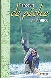 echange, troc Hervé Chaumeton, Jean Arbeille, Pascal Durantel, Collectif - Parcours de pêche en France