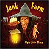Ugly Little Thing by Junk Farm (2007-06-21)