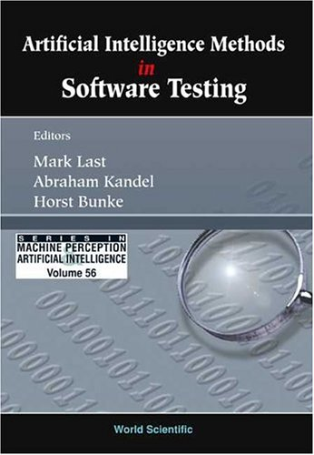 Artificial Intelligence Methods in Software Testing (Series in Machine Perception & Artificial Intelligence ¿ Vol. 56)
