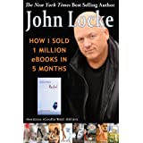 How I Sold 1 Million eBooks in 5 Months!by John Locke