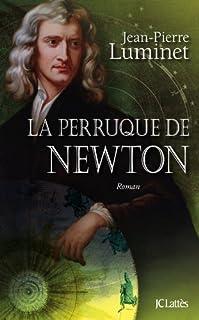 Les bâtisseurs du ciel [4] : La perruque de Newton