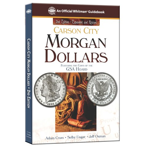 Carson City Morgan Dollars: Featuring the Coins of the Gsa Hoard (Official Whitman Guidebook) PDF