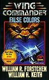 False Colors: A Wing Commander Novel