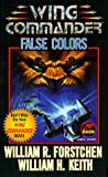 False Colors (Wing Commander) (0671577840) by William R. Forstchen