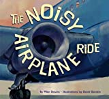 img - for The Noisy Airplane Ride[NOISY AIRPLANE RIDE][Paperback] book / textbook / text book