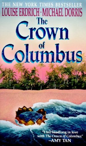 The Crown of Columbus, LOUISE ERDRICH, MICHAEL DORRIS