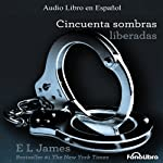 Cincuenta Sombras Liberadas [Fifty Shades Freed] | E. L. James
