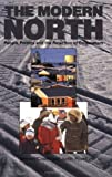 The Modern North: People, Politics and the Rejection of Colonialism (1550281208) by Coates, Ken S.