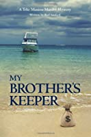 My Brother's Keeper: A Teke Manion Murder Mystery