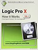 Edgar Rothermich Logic Pro X - How it Works: A new type of manual - the visual approach