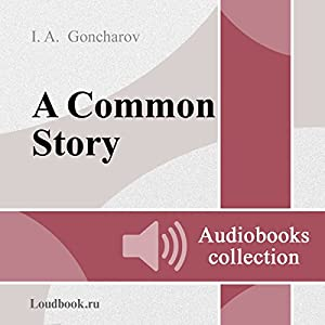 Obyknovennaya istoriya [A Common Story] Audiobook