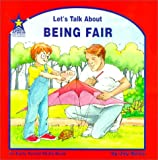 Let's Talk About Being Fair: An Early Social Skills Book
