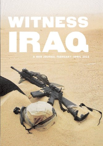 Witness Iraq: A War Journal, February - April 2003