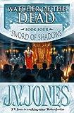 Watcher of the Dead (Sword of Shadows) (1841491608) by J.V. Jones