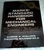 Marks' Standard Handbook for Mechanical Engineers 10th edition by Avallone, Eugene A.; Baumeister, Theodore published by McGraw-Hill Professional Hardcover