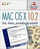 Mac OS X 10.2 Avanc-Unix, rseau, paramtrages avancs