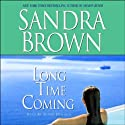 Long Time Coming (       UNABRIDGED) by Sandra Brown Narrated by Susan Denaker
