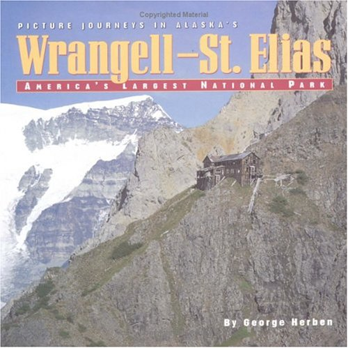 Wrangell-St. Elias: America s Largest National Park