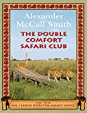 Alexander McCall Smith Double Comfort Safari Club, The (Large Print Book)