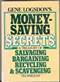 Money-Saving $ecret$: A Treasuruy of Salvaging, Bargaining, Rdecycling & Scavenging Techniques $7.95