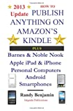 Randy Benjamin How To Publish Anything On Amazon's Kindle