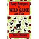 Easy Recipes for Wild Game & F
