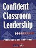 Confident classroom leadership /