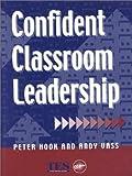 Confident classroom leadership /