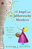 img - for The Angel and the Jabberwocky Murders: An Augusta Goodnight Mystery (with Heavenly Recipes) (Augusta Goodnight Mysteries) book / textbook / text book