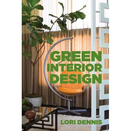 Green Interior Design, Lori Dennis, via Amazon