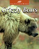 Grizzly Bears (Untamed World) (0739816829) by Parker, Janice