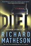 Duel: Terror Stories by Richard Matheson[ DUEL: TERROR STORIES BY RICHARD MATHESON ] By Matheson, Richard ( Author )Jan-04-2003 Paperback Richard Matheson