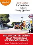 La Vérité sur l'affaire Harry Quebert: Livre audio 2 CD MP3 - 650 Mo + 530 Mo