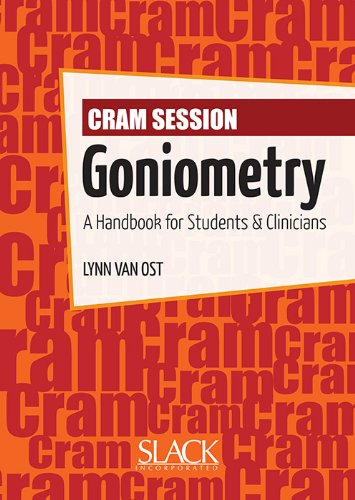 Cram Session in Goniometry: A Handbook for Students and...
